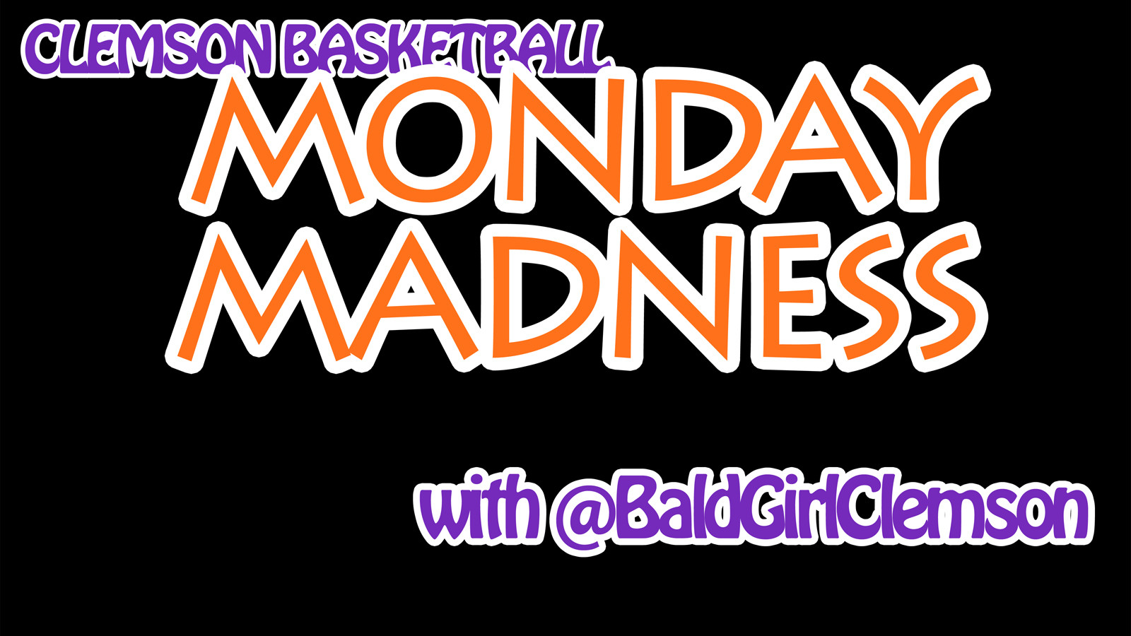 Monday Madness with Clemson Basketball Starts This Week