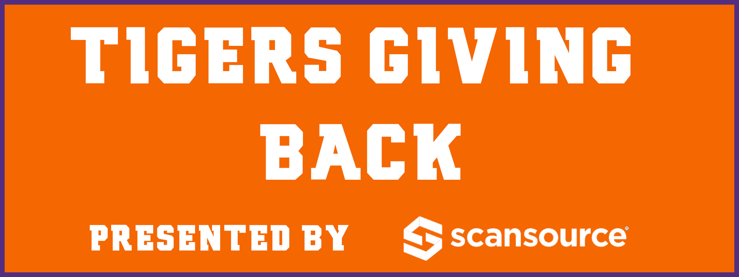 Tigers Giving Back Presented by ScanSource