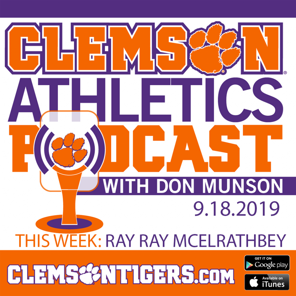 Clemson Athletics Podcast 9.18.2019 featuring former football player Ray Ray McElrathbey
