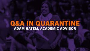 Q&A In Quarantine (Adam Hatem, Ep. 3)