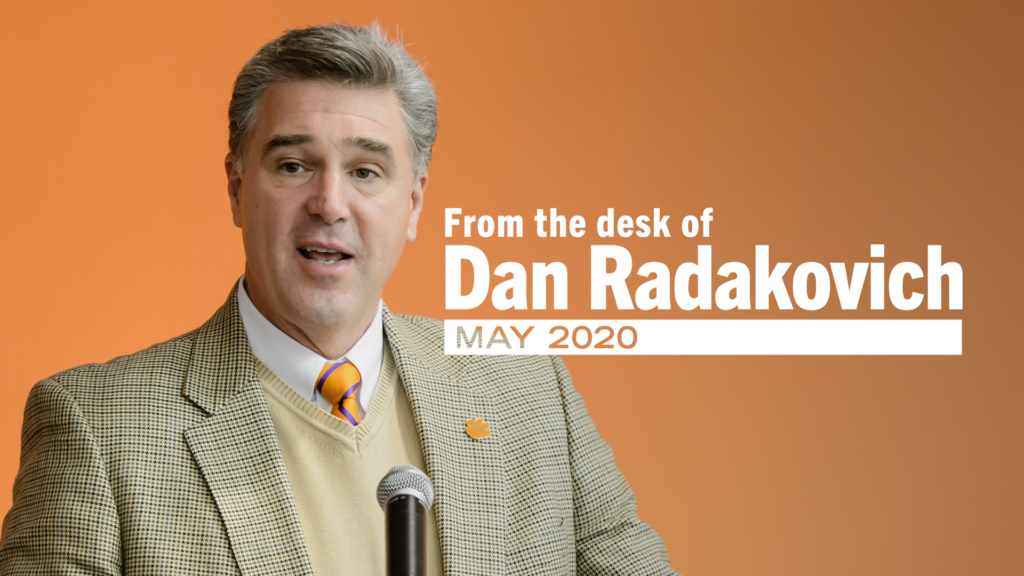 From the Desk of Dan Radakovich – May 2020