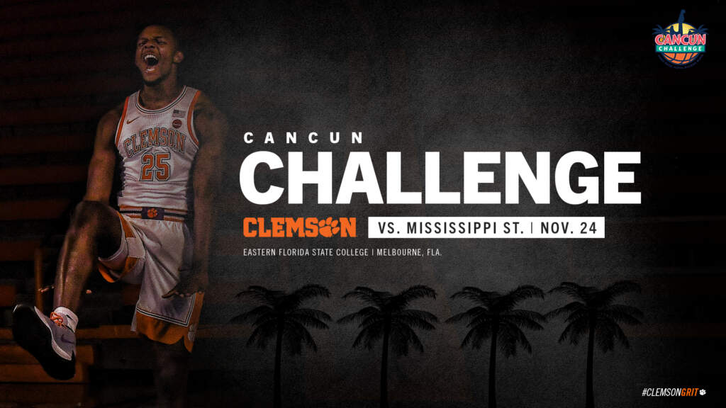Clemson to Face Mississippi State in Cancun Challenge Opening Round