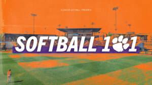 Clemson Softball || Softball 101