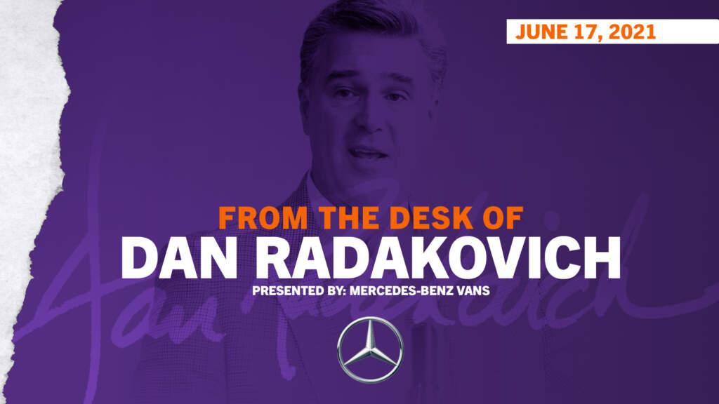 From The Desk of Dan Radakovich: June 17, 2021