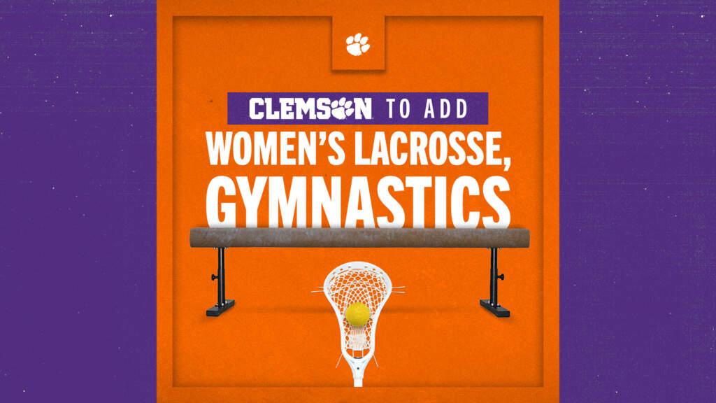 Clemson Athletics to Add Women's Lacrosse and Women's Gymnastics