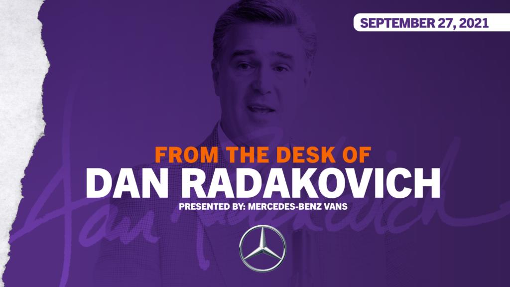 From The Desk of Dan Radakovich – Sept. 27, 2021